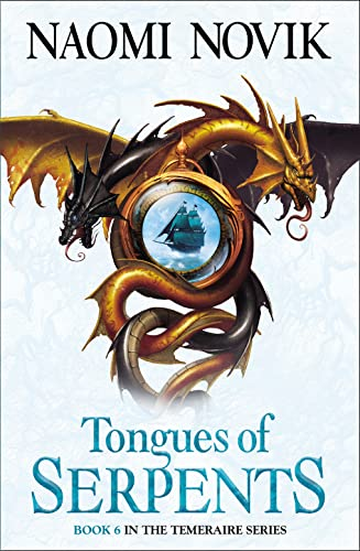 9780007256785: The Tongues Of Serpents (The Temeraire Series)