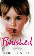 9780007256792: Punished: A Mother's Cruelty. A Daughter's Survival. A Secret That Couldn't be Told.