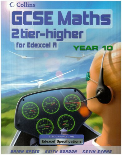 9780007256839: GCSE Maths for Edexcel Linear (A) - Higher Student Book: Year 10