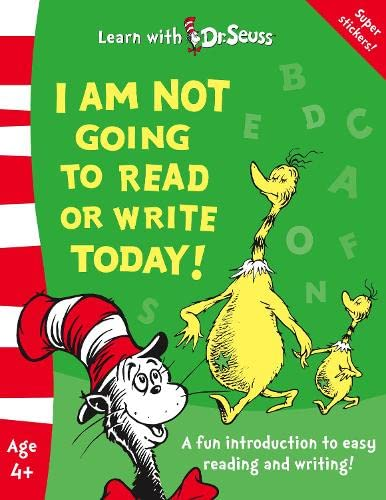 9780007256884: I Am Not Going to Read or Write Today! (Learn With Dr. Seuss)