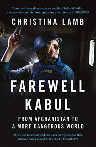 9780007256945: Farewell Kabul: How the West Ignored Pakistan and Lost Afghanistan