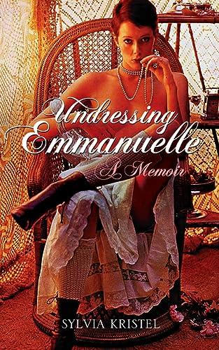 9780007256952: Undressing Emmanuelle: A Memoir