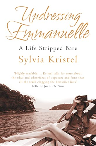 9780007256969: Undressing Emmanuelle: A Life Stripped Bare