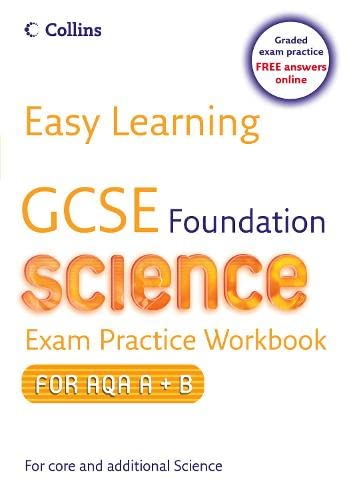 9780007257003: Easy Learning - GCSE Science Exam Practice Workbook for AQA A+B: Foundation