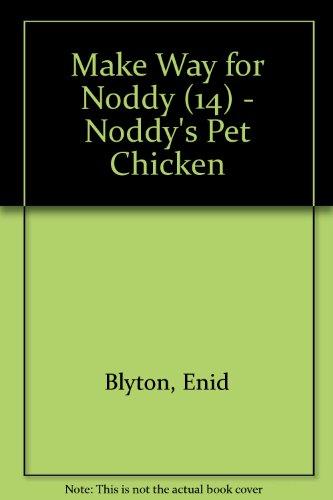 """9780007257072: Noddy's Pet Chicken ( """" Make Way for Noddy """" )"""