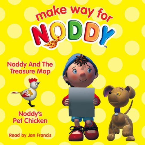 9780007257089: Make Way for Noddy - Noddy and the Treasure Map / Noddy's Pet Chicken