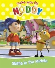 9780007257133: Make Way for Noddy (18) - Skittle in the Middle
