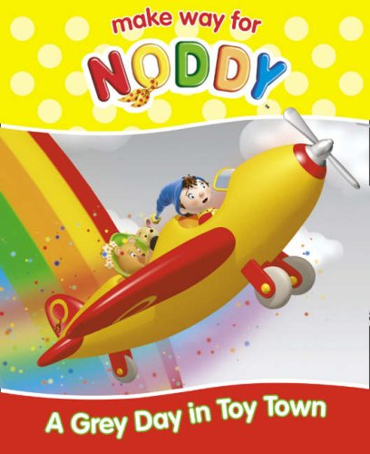 9780007257140: Make Way for Noddy - A Grey Day in Toy Town / Skittle in the Middle: AND Skittle in the Middle