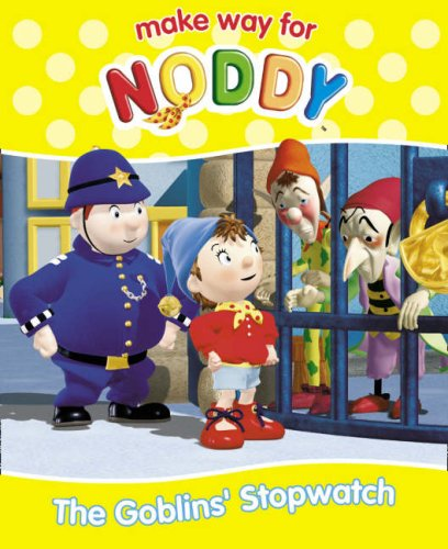 9780007257157: The Goblins' Stopwatch (Make Way for Noddy, Book 19)