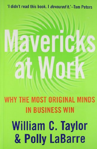 9780007257478: Mavericks at Work: Why the most original minds in business win