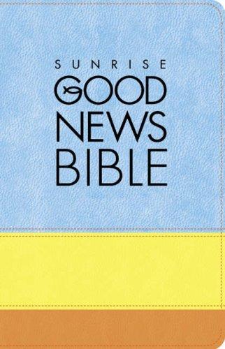 9780007257645: Sunrise Good News Bible: (GNB)