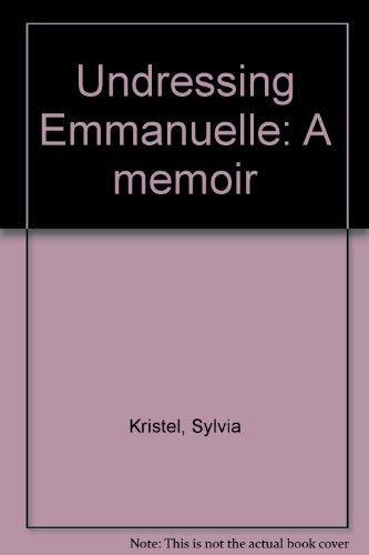 9780007257898: Undressing Emmanuelle: A Memoir