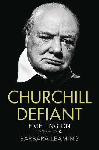 9780007257904: Churchill Defiant: Fighting On 1945-1955