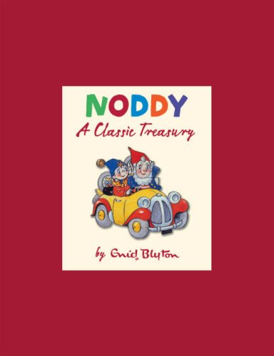 9780007258550: Noddy: A Classic Treasury