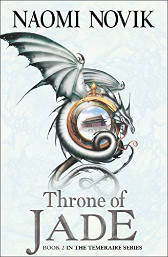 9780007258727: The Throne of Jade (Temeraire, Book 2)