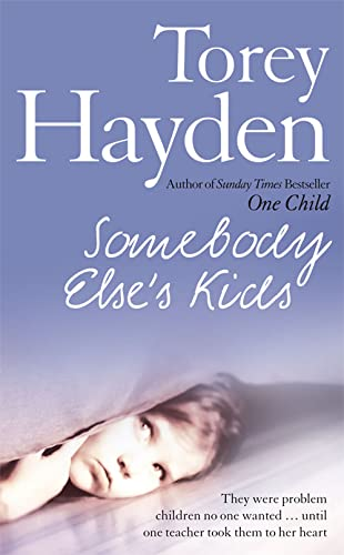9780007258802: Somebody Else's Kids: They were problem children no one wanted ... until one teacher took them to her heart