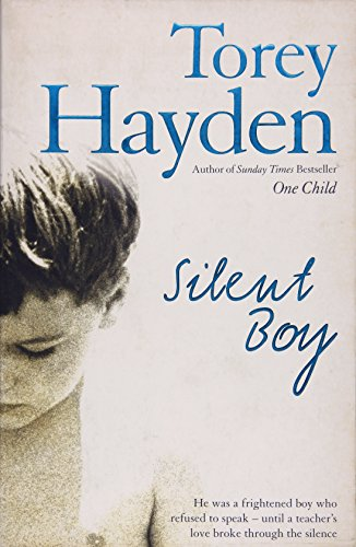 9780007258826: The Silent Boy: He Was a Frightened Boy Who Refused to Speak - Until a Teacher's Love Broke Through the Silence