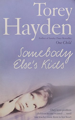 9780007258833: Somebody Else's Kids: They Were Problem Children No One Wanted! Until One Teacher Took Them to Her Heart