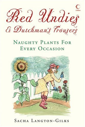 9780007258901: Red Undies & Dutchman's Trousers: Naughty Plants for Every Occasion
