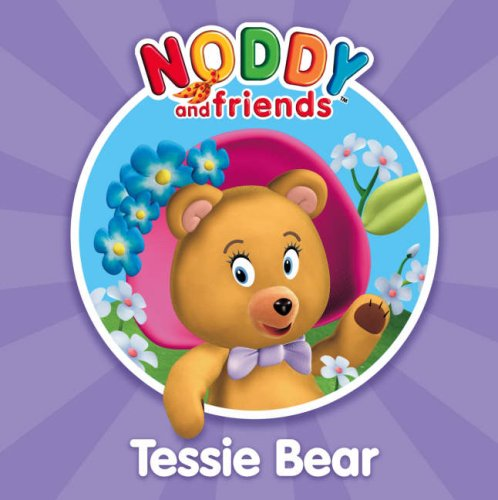 9780007259007: Noddy and Friends Character Books - Tessie Bear