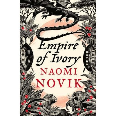 9780007259120: Empire of Ivory (Temeraire, #4)