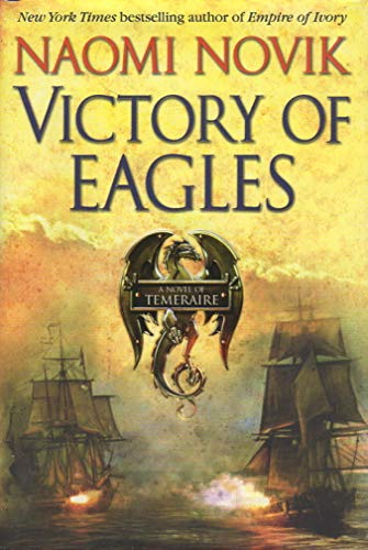 9780007259151: Victory of Eagles (The Temeraire Series, Book 5)