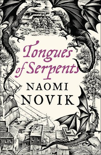 9780007259168: Tongues of Serpents (The Temeraire Series, Book 6)