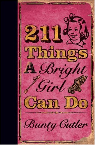 9780007259243: 211 Things a Bright Girl Can Do