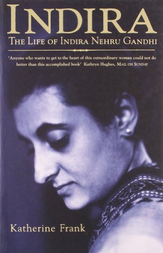 9780007259304: Indira: The Life of Indira Nehru Gandhi