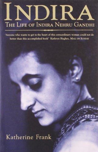 Indira : The Life of Indira Nehru: KATHERINE FRANK