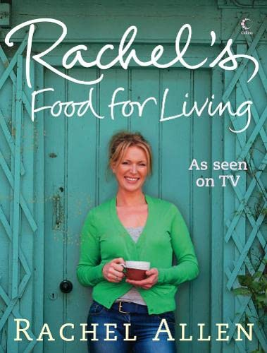 Rachel's Favourite Food for Living (000725931X) by Rachel Allen