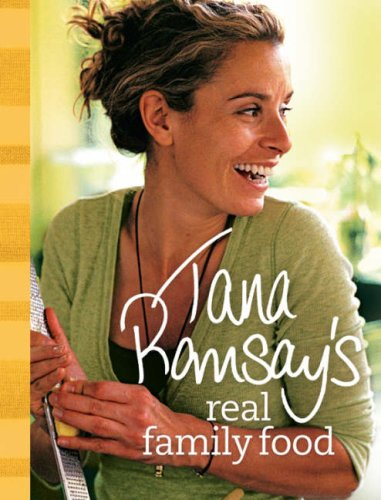 9780007259335: Tana Ramsay's Real Family Food: Delicious Recipes for Everyday Occasions