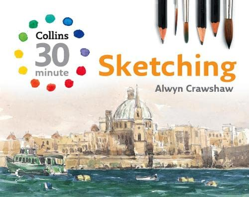 9780007259380: Sketching (Collins 30-Minute Painting) (Collins 30-Minute Painting Series)