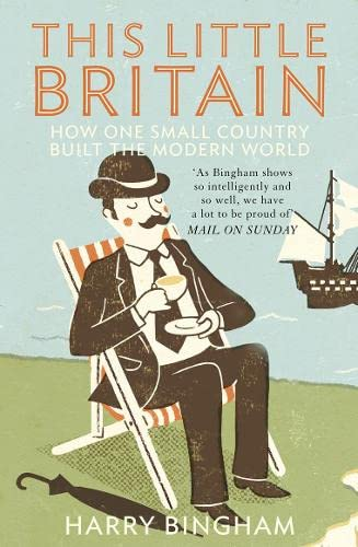9780007259809: This Little Britain: How One Small Country Changed the Modern World