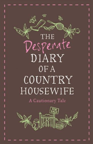 9780007259847: The Desperate Diary of a Country Housewife
