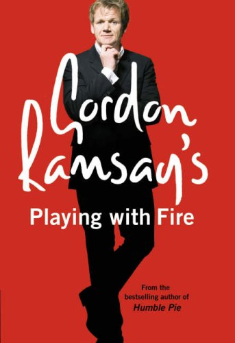 9780007259892: Gordon Ramsay's Playing with Fire: Raw, Rare to Well Done