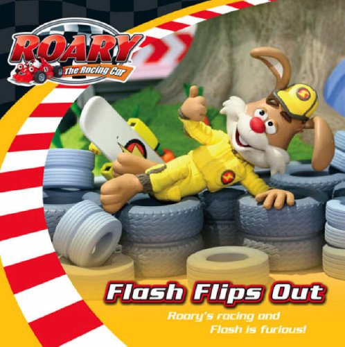 """Flash Flips Out ( """" Roary the Racing Car """" ): HarperCollins Publishers Ltd"""