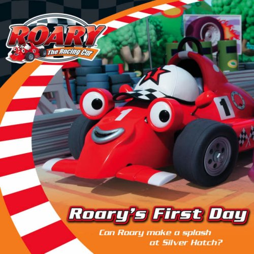 """Roary's First Day ( """" Roary the Racing Car """" ): HarperCollins Publishers Ltd"""