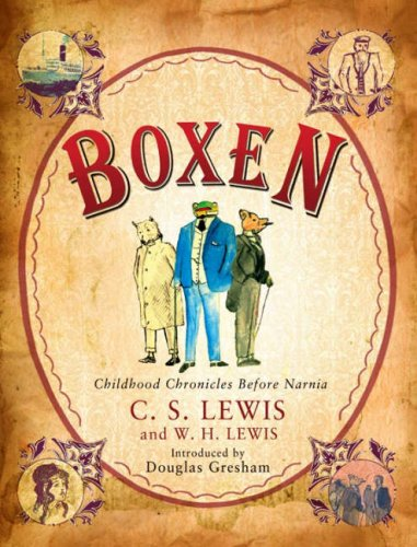 Boxen: Childhood Chronicles Before Narnia: Lewis, C. S.