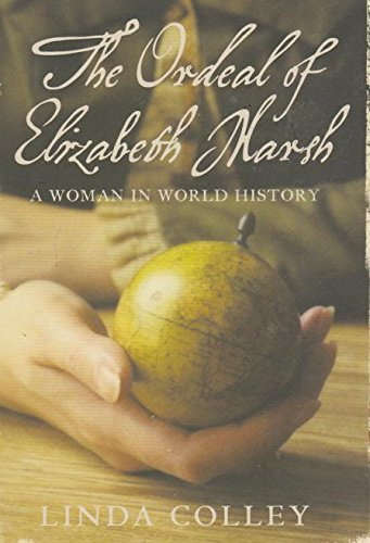 9780007260775: The Ordeal of Elizabeth Marsh: A Woman in World History