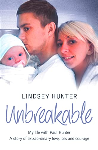 9780007260911: Unbreakable: My life with Paul Hunter. A story of extraordinary love, loss and courage.