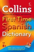 9780007261116: Collins First Time Spanish Dictionary (Collins First)