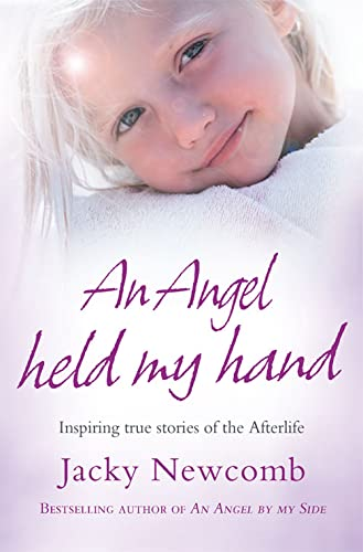 9780007261154: Angel Held My Hand: Inspiring True Stories of the Afterlife