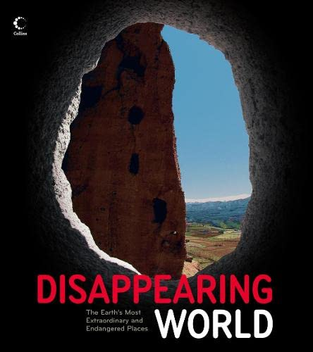 9780007261185: Disappearing World: The Earth's Most Extraordinary and Endangered Places