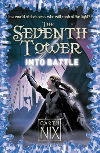 Into Battle (The Seventh Tower): Nix, Garth