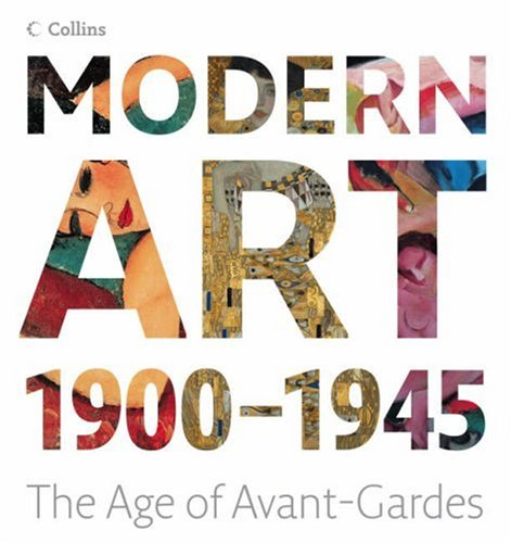 9780007261420: Modern Art 1900-1945: The age of Avant-Gardes