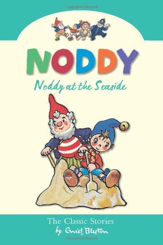 9780007261581: Noddy At The Seaside (Noddy Classic Collection, Book 7)