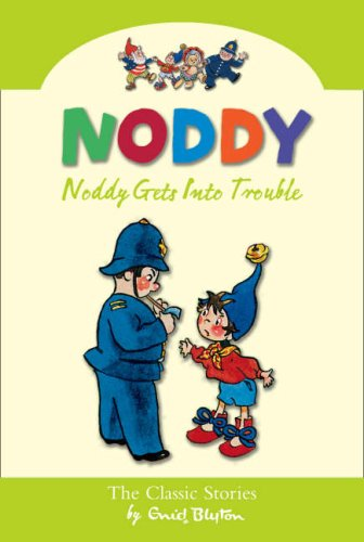 9780007261604: Noddy Gets Into Trouble (Noddy Classic Collection, Book 8)