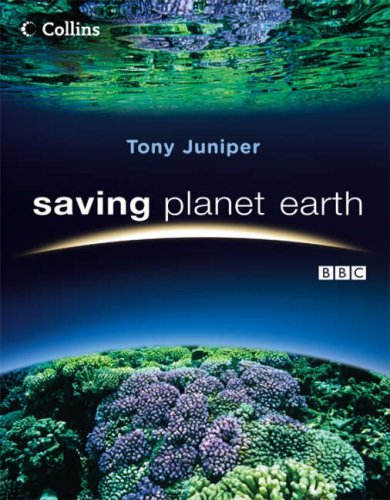 9780007261833: SAVING PLANET EARTH: WHAT IS DESTROYING THE EARTH AND WHAT YOU CAN DO TO HELP