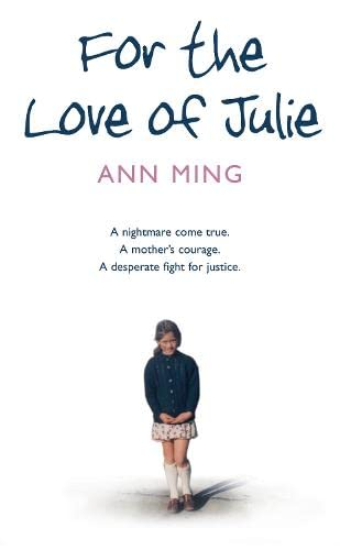 9780007262625: For the Love of Julie: A nightmare come true. A mother's courage. A desperate fight for justice.